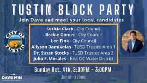 Virtual Block Party with Dave Min and Tustin Candidates @ Your House on ZOOM!