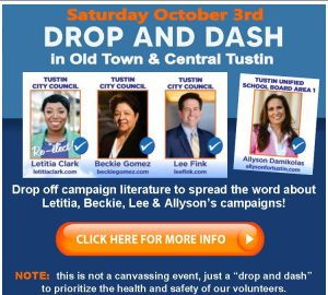 Campaign Lit Drop & Dash in Old Town and Central Tustin with Leadership Tustin & Allyson Damikolas!! @ Meet at the Historic Smith House and Gardens (my home) 150 Mountain View Drive Tustin, CA