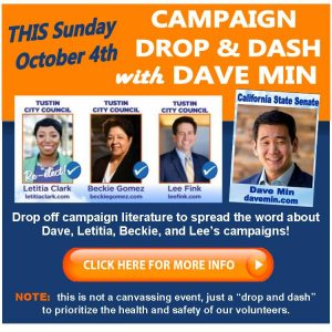 Campaign Lit Drop with with State Senate candidate Dave Min and the Leadership Tustin Can Trust In Team! @ Ron Foell Park Tustin, CA
