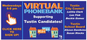 Phone Banking For Tustin Candidates! @ Your House on ZOOM!